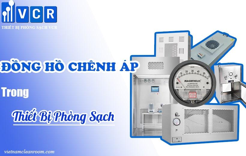 Đồng hồ chênh áp trong thiết bị phòng sạch